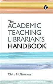 The Academic Teaching Librarian's Handbook…