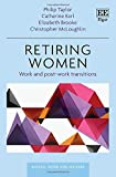 Retiring women: work and post-work transitions