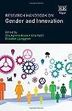 Research handbook on gender and innovation / edited by Gry Agnete Alsos, Ulla Hytti, Elisabet Ljunggren