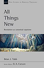All Things New: Revelation As Canonical…
