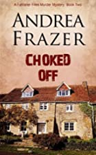 Choked Off by Andrea Frazer