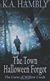 The town halloween forgot, the curse of Willow Creek