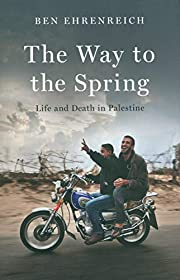 The Way to the Spring: Life and Death in…