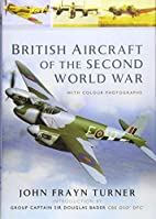 British Aircraft of the Second World War by…