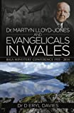 Dr Martyn Lloyd-Jones and Evangelicals in Wales: Bala Ministers' Conference, 1955–2014 book cover