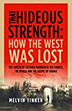 That Hideous Strength: How the West Was Lost: The Cancer of Cultural Marxism in the Church, the World and the Gospel of Change book cover