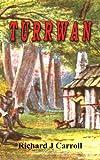 Turrwan / Richard J. Carroll