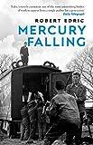 Mercury falling / Robert Edric