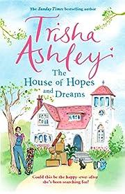 The House of Hopes and Dreams por Trisha…