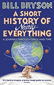 A Short History of Nearly Everything…