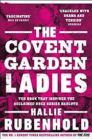 The Covent Garden Ladies de Hallie Rubenhold