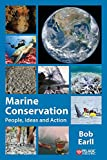 Marine conservation : people, ideas and action / Bob Earll