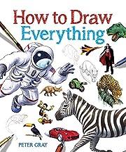 How to Draw Everything – tekijä: Peter…