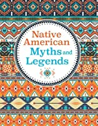Native American Myths & Legends by Not…
