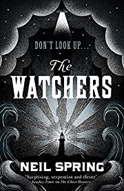 Watchers by Neil Spring