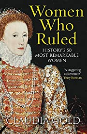 Women Who Ruled by Claudia Gold