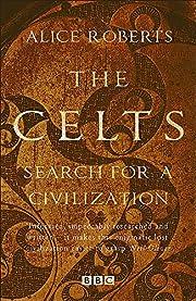 The Celts von Alice Roberts