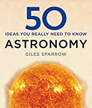 50 Astronomy Ideas You Really Need to Know…