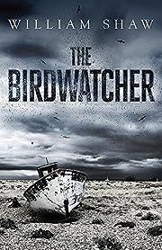 The Birdwatcher av William Shaw