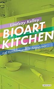 Bioart Kitchen: Art, Feminism and…
