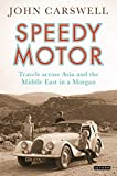 Speedy motor : travels across Asia and the Middle East in a Morgan / John Carswell