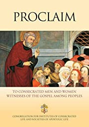 Proclaim: To consecrated men and women…