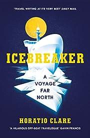 Icebreaker: A Voyage Far North – tekijä:…