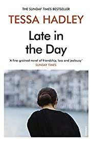Late in the Day af Tessa Hadley