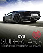 evo: Supercars: Behind the wheel of the…