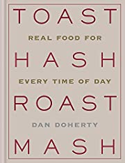 Toast Hash Roast Mash: Real Food for Every…
