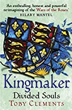Kingmaker: Divided Souls by Toby Clements