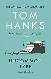 Uncommon Type: Some Stories – tekijä: Tom…