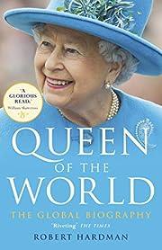 Queen of the World de Robert Hardman