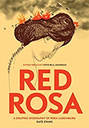 Red Rosa: A Graphic Biography of Rosa…