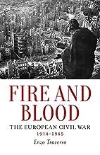 Fire and Blood: The European Civil War,…