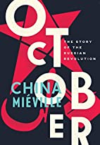 October: The Story of the Russian Revolution…