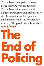 The End of Policing de Alex S. Vitale