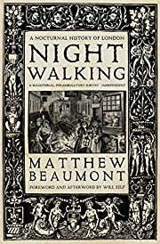 Nightwalking: A Nocturnal History of London…