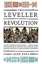 The Leveller Revolution: Radical Political…