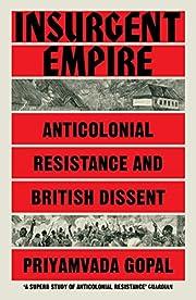 Insurgent empire : anticolonial resistance…