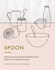Spoon: Simple and Nourishing Breakfast Bowls…