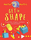 Get in shape : shapes, patterns, position and direction / Anjana Chatterjee ; illustrated by Jo Samways ; consultation by Ruth Bull, BSc (HONS), PGCE, MA (ED)