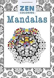 Zen Coloring - Mandalas by Gmc Editors
