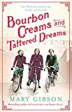 Bourbon creams and tattered dreams / Mary Gibson