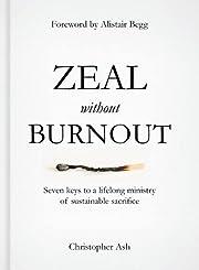 Zeal without Burnout de Christopher Ash