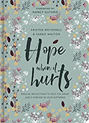 Hope When it Hurts - Biblical reflections to…