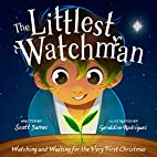 The Littlest Watchman: Watching and Waiting…