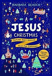 A Jesus Christmas: Explore God's…