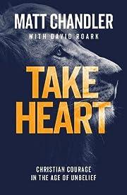 Take Heart door Matt Chandler