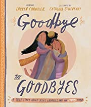 Goodbye to Goodbyes: A True Story About…